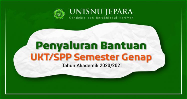 Penyaluran Bantuan UKT/SPP Semester Genap Tahun Akademik 2020-2021